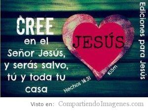 Cree en el Señor Jesucristo y seras salvo