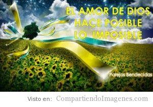 El amor de Dios hace posible lo imposible