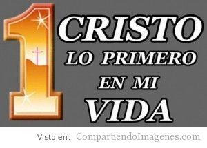 Cristo es lo Primero en mi vida
