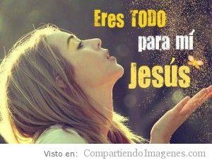 Jesus, eres todo para mi