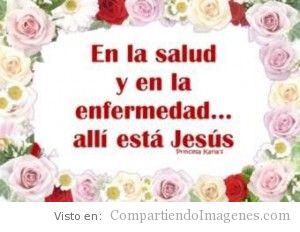 Jesús esta en la Salud y en la Enfermedad