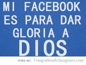 Mi Facebook es para dar gloria a Dios