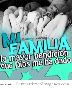 Mi familia es mi mayor bendicion