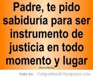 Quiero ser instrumento de justicia