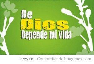 De Dios depende mi vida