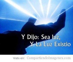 Sea la luz, y la luz existio
