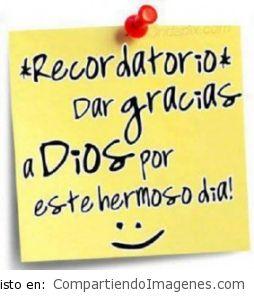 Recuerda darle gracias a Dios!