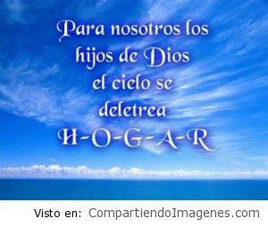Soy hijo de Dios y mi hogar es el Cielo :)