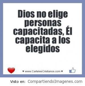 Dios no elige personas capacitadas…