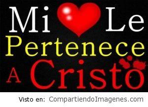 Todo mi corazon le pertenece a Cristo