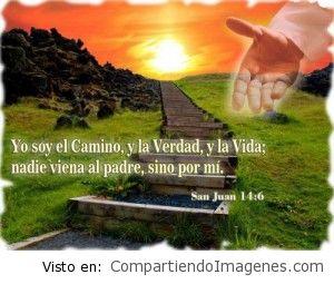 Yo soy el camino, la verdad y la vida…