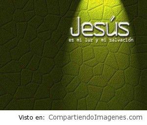 Jesus es mi Luz y mi Salvacion!