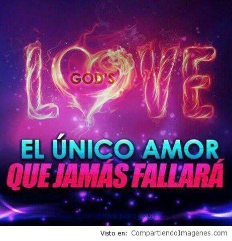 el unico amor que jamas fallara
