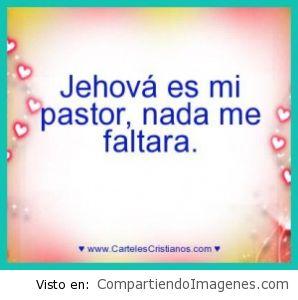 Jehova es mi Pastor y nada me faltara