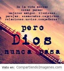 Dios nunca pasa