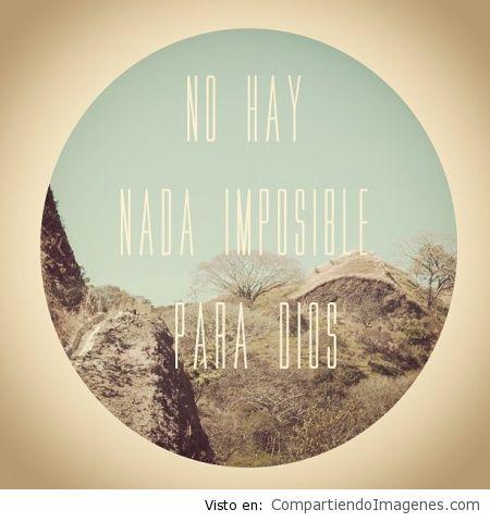 no ha nada imposible para Dios
