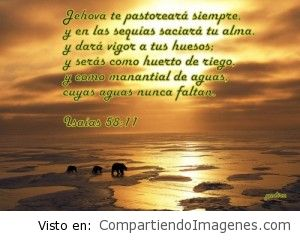 Jehova te pastoreara siempre…