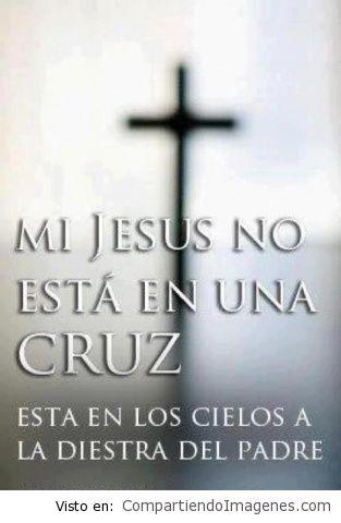 Jesus no esta en una cruz