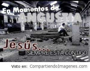 En los tiempos difíciles Jesús esta ahi.