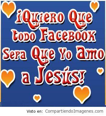 Quiero que todo fb sepa que amo a Jesus