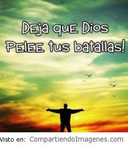 Deja que Dios pelee tus batallas