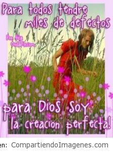 Eres la creacion perfecta de Dios