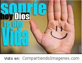 Sonrie Dios te dio vida