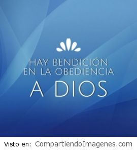 Hay bendicion cuando obedeces al Señor