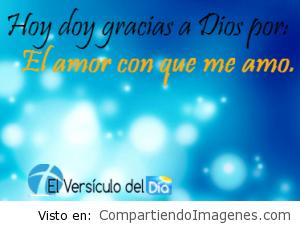 Hoy doy gracias a Dios por el amor con que me amo