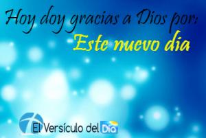 Te doy gracias mi Dios por este nuevo dia!