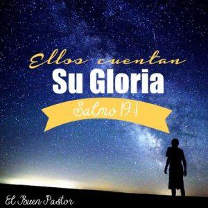 Ellos cuentan la gloria de Dios