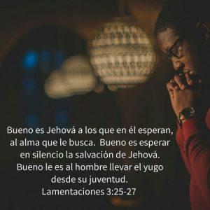 Bueno es esperar en Jehová!