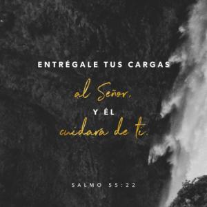 Entregale tus cargas al Señor