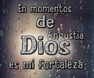 En momento de angustia el Señor es mi fortaleza