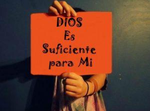 Dios es suficiente para mi