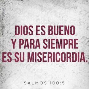 Dios es bueno y para siempre es su misericordia