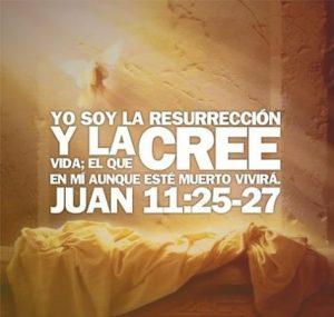 Jesucristo es la resurreccion y la vida