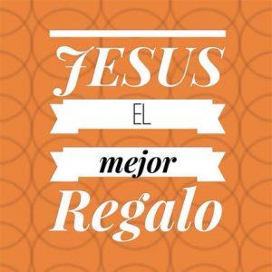 Jesus nuestro mejor regalo