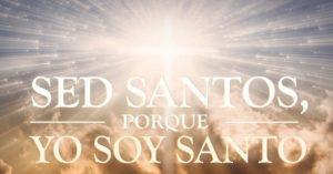 Sed Santos porque Yo Soy Santo