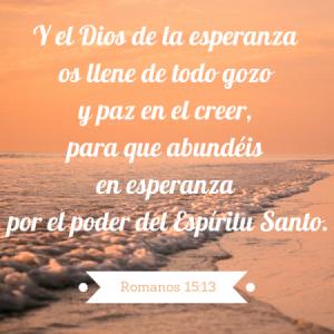 Y el Dios de esperanza os llene de todo gozo y paz