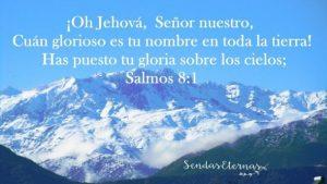Oh Jehová, Señor nuestro, Cuán glorioso es tu nombre