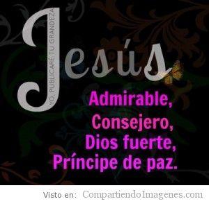 Admirable, Consejero, Dios Fuerte…