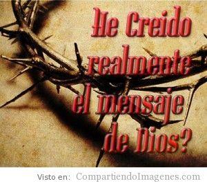 He creido el mensaje en Cristo
