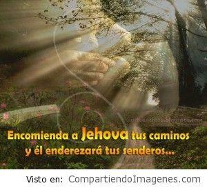 Encomienda a Jehova tus caminos