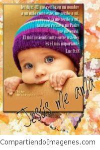 Jesus dijo: El que reciba en mi nombre a un niño como este, me recibe a mi