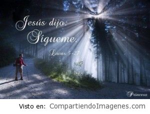 Jesus dijo: Sigueme…