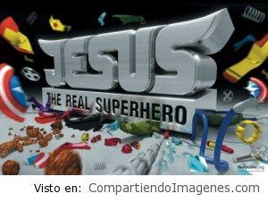 Jesús, el verdadero super heroe