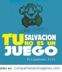 Tu Salvación no es un juego