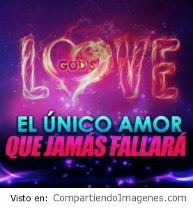 El amor de Dios jamas fallara