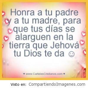 Honra a tus Padres.. El Señor te bendecira